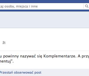 Komentarze na Facebooku powinny nazywać się Komplementarze